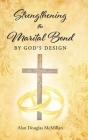 Strengthening the Marital Bond by God's Design Cover Image