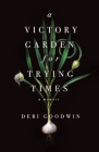 A Victory Garden for Trying Times Cover Image