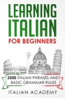 Learning Italian for Beginners: 2500 Italian Phrases and Basic Grammar Rules Cover Image