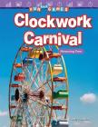Fun and Games: Clockwork Carnival: Measuring Time (Mathematics Readers) Cover Image