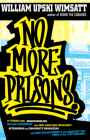 No More Prisons: Urban Life, Homeschooling, Hip-Hop Leadership, the Cool Rich Kids Movement, a Hitchhiker's Guide to Community Organizi Cover Image