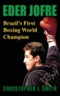 Eder Jofre: Brazil's First Boxing World Champion Cover Image