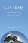 By Our Design: A Human Manual to the Evolutionary Process of Fifth Dimension Ascension Cover Image
