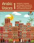Arabic Voices 1: Authentic Listening and Reading Practice in Modern Standard Arabic and Colloquial Dialects Cover Image