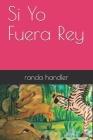 Si Yo Fuera Rey Cover Image