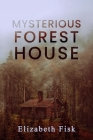 Mysterious Forest House Cover Image