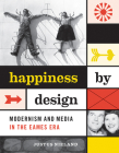 Happiness by Design: Modernism and Media in the Eames Era Cover Image