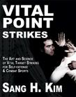Vital Point Strikes: The Art & Science of Striking Vital Targets for Self-Defense and Combat Sports Cover Image