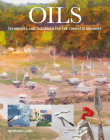 Oils: Techniques and Tutorials for the Complete Beginner Cover Image