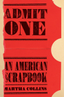 Admit One: An American Scrapbook (Pitt Poetry) Cover Image