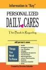 Personalized Daily Cares: This Book is Regarding ________ ( add person's name) Cover Image