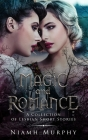 Magic and Romance: A Collection of Lesbian Short Stories Cover Image