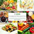 27 leckere Rohkostrezepte: Von köstlichen Salaten und schmackhaften Kuchen bis hin zu fruchtigen Smoothies - Band 2 Cover Image