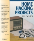 Home Hacking Projects for Geeks (Hacks) Cover Image