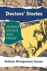 Doctors' Stories: The Narrative Structure of Medical Knowledge Cover Image