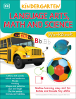 DK Workbooks: Language Arts Math and Science Kindergarten Cover Image