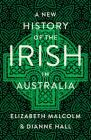 A New History of the Irish in Australia Cover Image