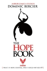 The Hope Book: What if Hope Existed, Only I Could Not See It? Cover Image