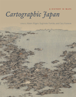 Cartographic Japan: A History in Maps Cover Image