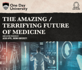 The Amazing / Terrifying Future of Medicine Cover Image