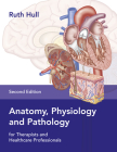 Anatomy, Physiology, and Pathology: For Therapists and Healthcare Professionals Cover Image
