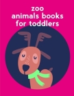 Zoo Animals Books For Toddlers: picture books for seniors baby Cover Image