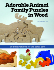 Adorable Animal Family Puzzles in Wood: 25 Easy Patterns for the Scroll Saw Cover Image