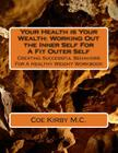 Your Health Is Your Wealth: Working Out the Inner Self for a Fit Outer Self: Creating Effective Behaviors for a Healthy Weight Cover Image