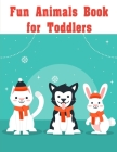Fun Animals Book for Toddlers: Funny Animals Coloring Pages for Children, Preschool, Kindergarten age 3-5 Cover Image