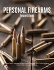 Personal Firearms Record Book: V.7 Perfect Firearms Acquisition and Disposition Record - Improvements/Repairs, Insurance Record - Large Size 8.5
