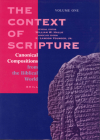 The Context of Scripture (3 Vols.): Canonical Compositions, Monumental Inscriptions and Archival Documents from the Biblical World Cover Image