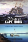 Maine to Cape Horn: The World's Most Dangerous Voyage (Transportation) Cover Image