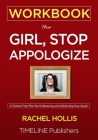 WORKBOOK For Girl, Stop Apologizing: A Shame-Free Plan for Embracing and Achieving Your Goals Rachel Hollis Cover Image