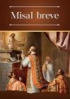 Misal breve: Ordinario bilingüe (latín-español) de la Santa Misa en la forma extraordinaria Cover Image
