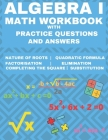 Algebra 1 Math Workbook with Practice Questions and Answers: Quadratic Equations, System of Equation, grades 6 - 9, Cross multiplication, formulas, Na Cover Image