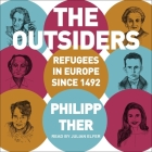 The Outsiders Lib/E: Refugees in Europe Since 1492 Cover Image