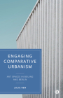 Engaging Comparative Urbanism: Art Spaces in Beijing and Berlin Cover Image