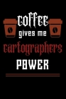 COFFEE gives me cartographers power: College ruled Notebook: Jotter, Journal, Planner, Composition, Ruled Note book, Stationery Supplies, Home Station Cover Image