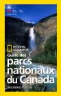 National Geographic Guide des parcs nationaux du Canada, deuxieme edition Cover Image