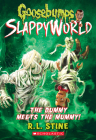 The Dummy Meets the Mummy! (Goosebumps SlappyWorld #8) Cover Image