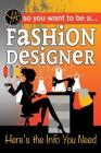 So You Want to Be a Fashion Designer: Here's the Info You Need Cover Image