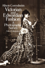 Victorian and Edwardian Fashion: A Photographic Survey (Dover Fashion and Costumes) Cover Image