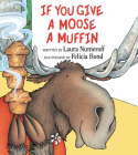 If You Give a Moose a Muffin Cover Image