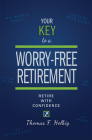 Your Key to a Worry-Free Retirement: Retire with Confidence Cover Image
