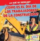 ¿cómo Es El Día de Los Trabajadores de la Construcción? (What Do Construction Workers Do All Day?) Cover Image