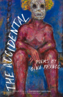 The Accidental: Poems (CantoMundo Poetry Series) Cover Image