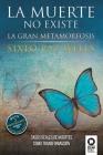 La muerte no existe: La gran metamorfosis Cover Image