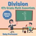Division 4th Grade Math Essentials - Children's Arithmetic Books Cover Image