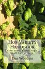 Hop Variety Handbook: Learn More About Hop...Create Better Beer. Cover Image