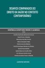 Desafios Comparados Do Direito Da Saúde No Contexto Contemporâneo Cover Image